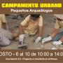 """CAMPAMENTO URBANO """"PEQUEÑOS ARQUEÓLOGOS"""""""